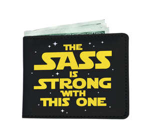 The Sass Is Strong With This One - Sassy Mens Wallet The Sass Is Strong With This One - Sassy Mens Wallet
