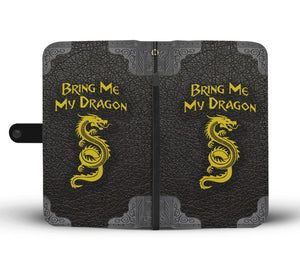 Bring Me My Dragon - Fantasy RPG Dragon Phone Wallet Case Bring Me My Dragon - Fantasy RPG Dragon Phone Wallet Case