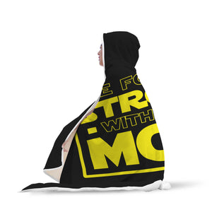 The Force Is Strong With This Mom - Mothers Hooded Blanket The Force Is Strong With This Mom - Mothers Hooded Blanket