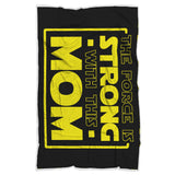 The Force Is Strong With This Mom - Mothers Blanket The Force Is Strong With This Mom - Mothers Blanket