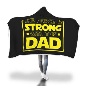 The Force Is Strong With This Dad - Father's Hooded Blanket The Force Is Strong With This Dad - Father's Hooded Blanket