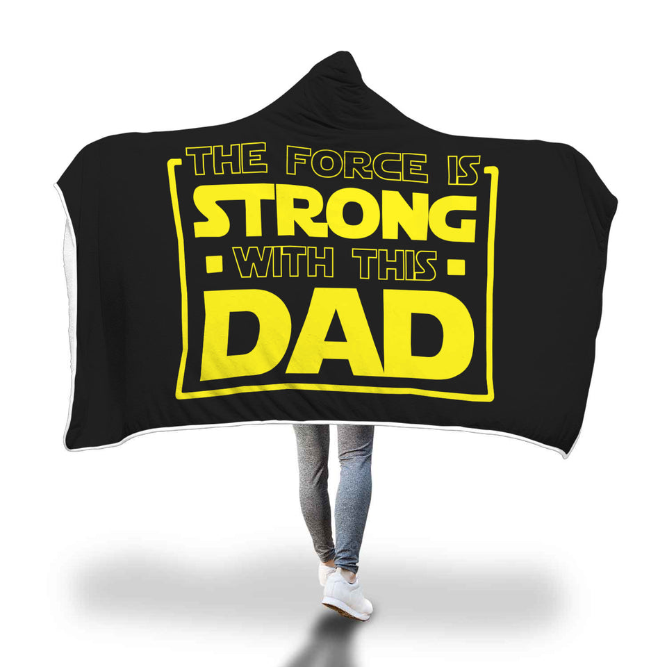 The Force Is Strong With This Dad - Father's Hooded Blanket