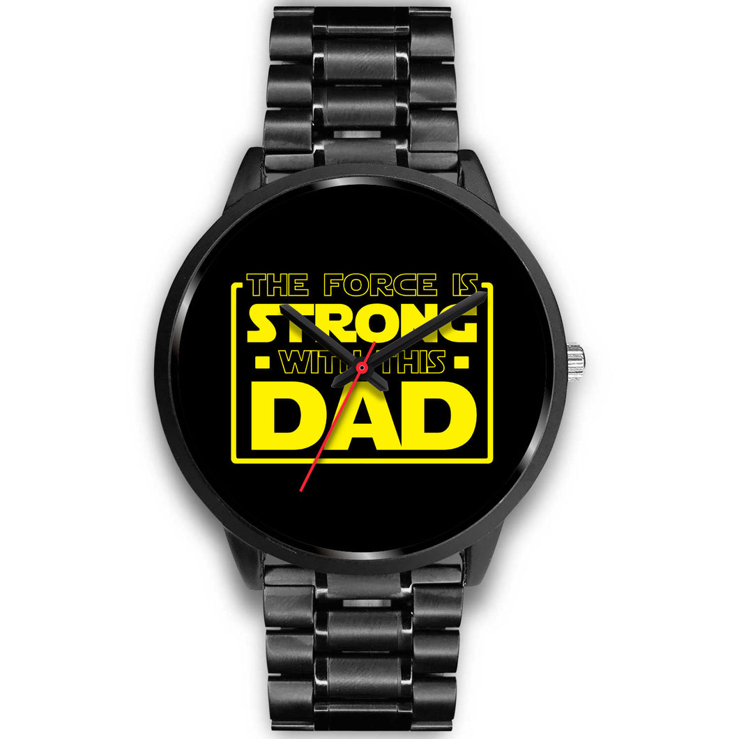 The Force Is Strong With This Dad - Father's Watch