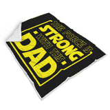 The Force Is Strong With This Dad - Father's Blanket The Force Is Strong With This Dad - Father's Blanket