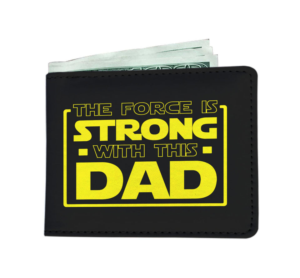 The Force Is Strong With This Dad - Father's Mens Wallet