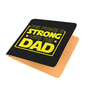 The Force Is Strong With This Dad - Father's Mens Wallet The Force Is Strong With This Dad - Father's Mens Wallet