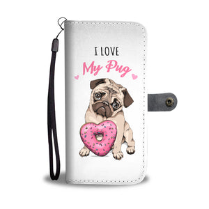 I Love My Pug Wallet Phone Case