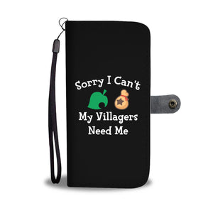 Sorry I Can't My Villagers Need Me Wallet Phone Case Sorry I Can't My Villagers Need Me Wallet Phone Case
