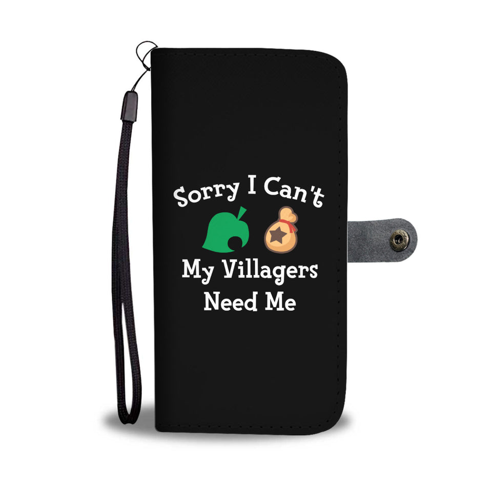 Sorry I Can't My Villagers Need Me Wallet Phone Case