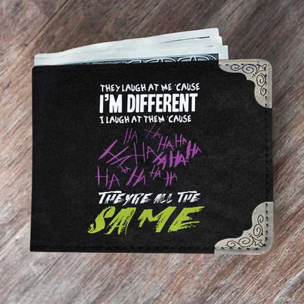 They Laugh At Me 'Cause I'm Different I Laugh At Them 'Cause They're All The Same Mens Wallet