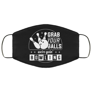 Grab Your Balls We're Going Bowling - Bowling Lover FMA Face Mask Grab Your Balls We're Going Bowling - Bowling Lover FMA Face Mask