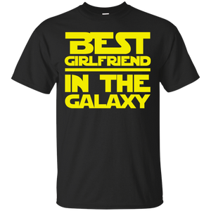 Best Girlfriend In The Galaxy T-Shirt Best Girlfriend In The Galaxy T-Shirt
