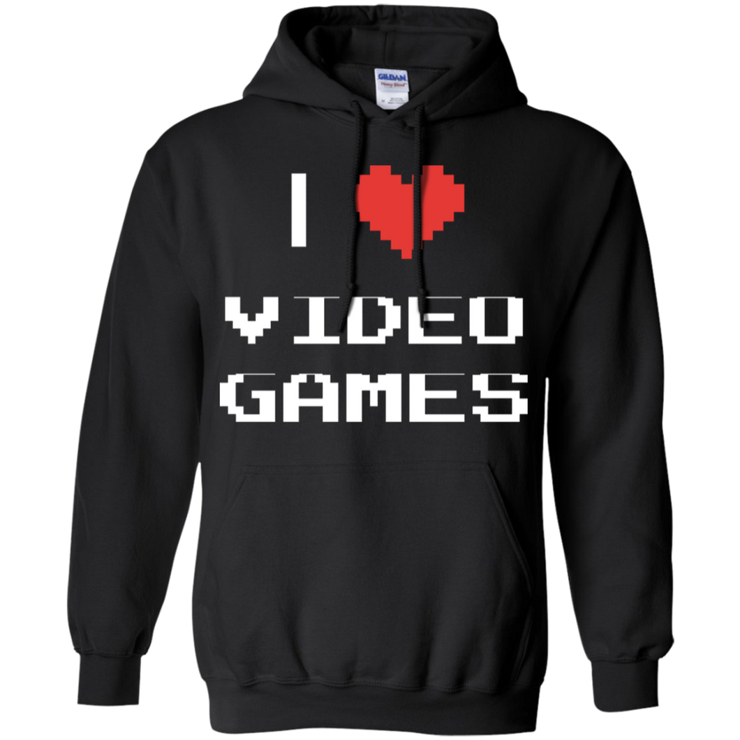 I Love Video Games - Video Gaming Pullover Hoodie 8 oz.