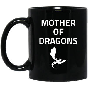 Mother Of Dragons 11 oz. Black Mug Mother Of Dragons 11 oz. Black Mug