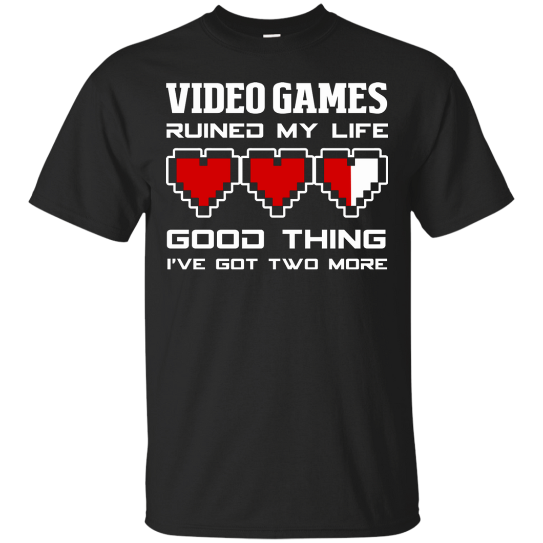 Video Games Ruined My Life - Video Gaming Shirt