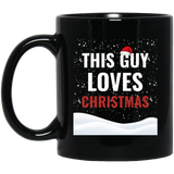 This Guy Loves Christmas Holidays Xmas 11 oz. Black Mug This Guy Loves Christmas Holidays Xmas 11 oz. Black Mug
