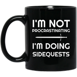 I'm Not Procrastinating I'm Doing Side Quests 11 oz Mug I'm Not Procrastinating I'm Doing Side Quests 11 oz Mug