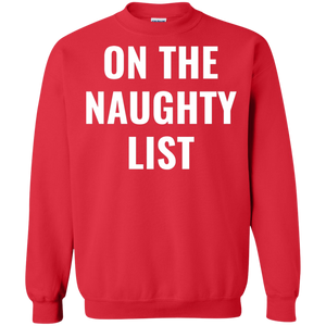 Christmas On The Naughty List Xmas Holidays Crewneck Pullover Sweatshirt  8 oz. Christmas On The Naughty List Xmas Holidays Crewneck Pullover Sweatshirt  8 oz.