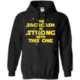 The Sarcasm Is Strong With This One Pullover Hoodie 8 oz. Sarcasm Sarcastic