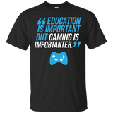 Education Is Important But Gaming Is Importanter Video Gaming Shirt Education Is Important But Gaming Is Importanter Video Gaming Shirt