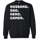 Husband Dad Hero Gamer - Video Gaming Crewneck Pullover Sweatshirt  8 oz. Husband Dad Hero Gamer - Video Gaming Crewneck Pullover Sweatshirt  8 oz.