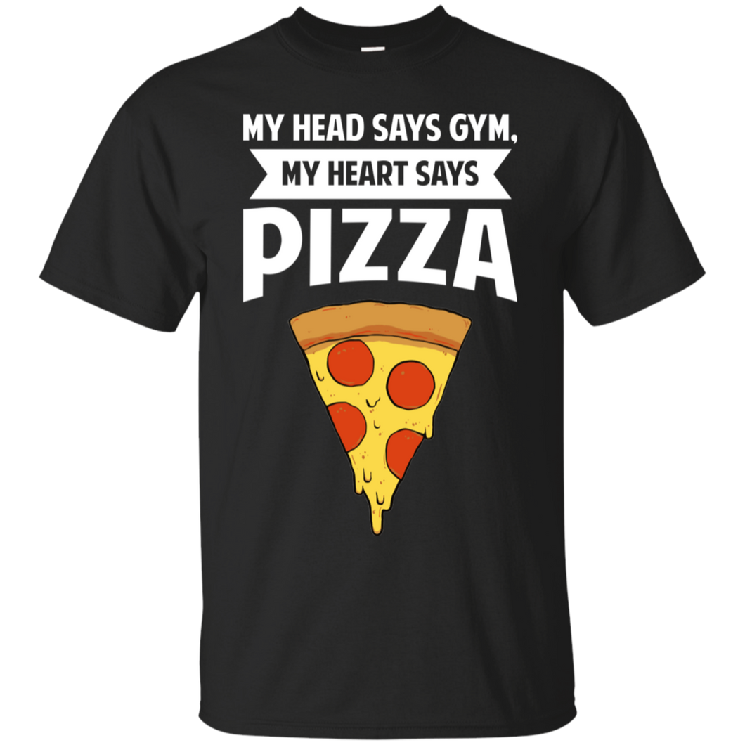 My Head Says Gym My Heart Says Pizza Ultra Cotton T-Shirt
