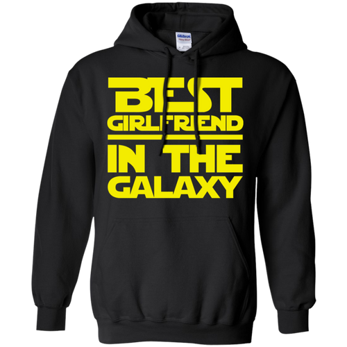 Best Girlfriend In The Galaxy Pullover Hoodie 8 oz.