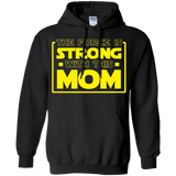 The Force Is Strong With This Mom - Mothers Pullover Hoodie 8 oz. The Force Is Strong With This Mom - Mothers Pullover Hoodie 8 oz.