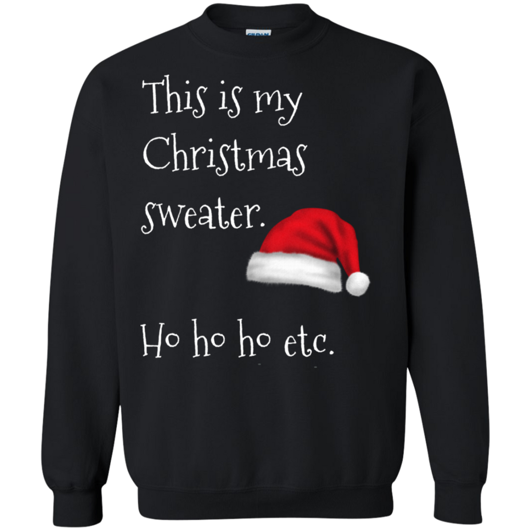 This Is My Christmas Sweater Xmas Holidays Pullover Sweatshirt  8 oz.