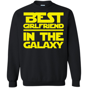 Best Girlfriend In The Galaxy Crewneck Pullover Sweatshirt