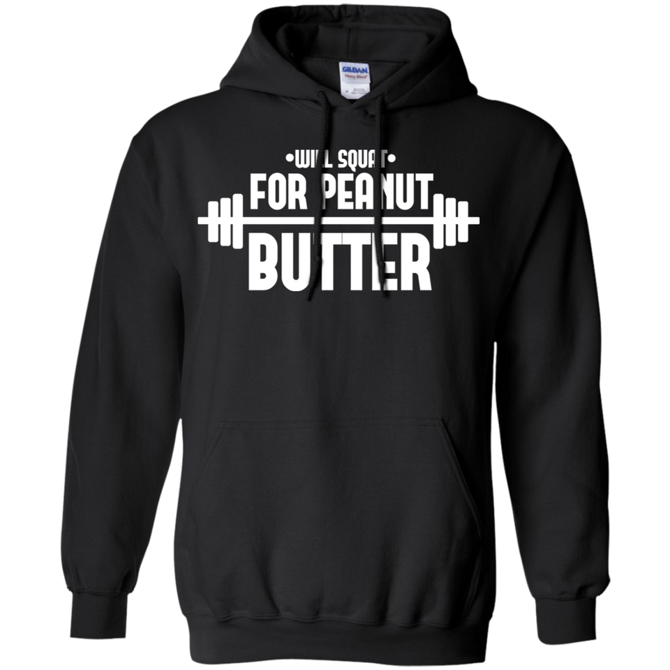 Will Squat For Peanut Butter Gym Workout Pullover Hoodie 8 oz.