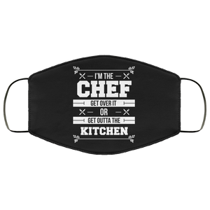 I'm The Chef Get Over It Or Get Outta The Kitchen - Chef Face Mask I'm The Chef Get Over It Or Get Outta The Kitchen - Chef Face Mask
