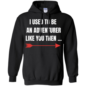 I Used To Be An Adventurer Like You Then... Fantasy RPG Video Gamer Pullover Hoodie 8 oz. I Used To Be An Adventurer Like You Then... Fantasy RPG Video Gamer Pullover Hoodie 8 oz.