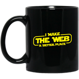 I Make The Web A Better Place - Web Designer/Web Developer 11 oz. Black Mug I Make The Web A Better Place - Web Designer/Web Developer 11 oz. Black Mug