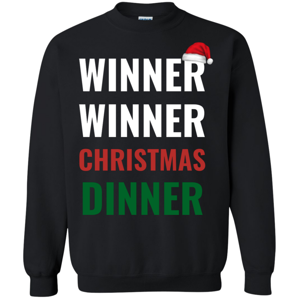 Winner Winner Christmas Dinner Xmas Holidays Crewneck Pullover Sweatshirt  8 oz.