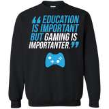 Education Is Important But Gaming Is Importanter - Video Gamer Crewneck Pullover Sweatshirt  8 oz. Education Is Important But Gaming Is Importanter - Video Gamer Crewneck Pullover Sweatshirt  8 oz.