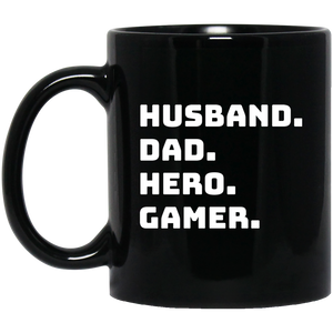 Husband Dad Hero Gamer 11 oz. Black Mug Husband Dad Hero Gamer 11 oz. Black Mug