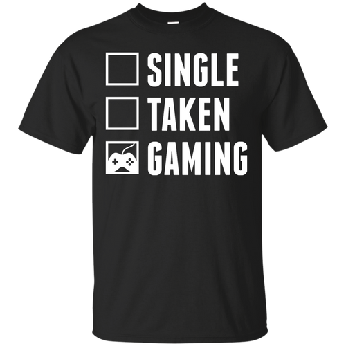 Single Taken Gaming - Video Gaming Shirt