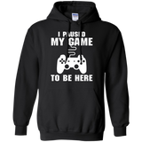 I Paused My Game To Be Here Video Gamer Pullover Hoodie 8 oz. I Paused My Game To Be Here Video Gamer Pullover Hoodie 8 oz.