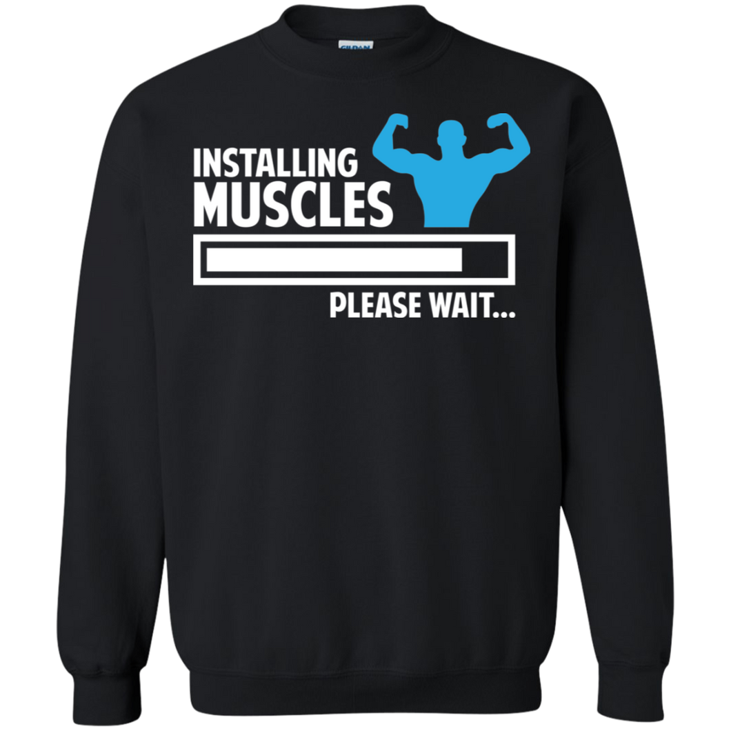 Installing Muscles Gym Workout Crewneck Pullover Sweatshirt  8 oz.