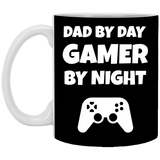 Dad By Day Gamer By Night 11 oz. Mug Dad By Day Gamer By Night 11 oz. Mug