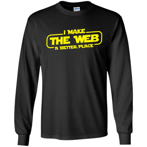 I Make The Web A Better Place - Web Designer/Web Developer Shirt I Make The Web A Better Place - Web Designer/Web Developer Shirt