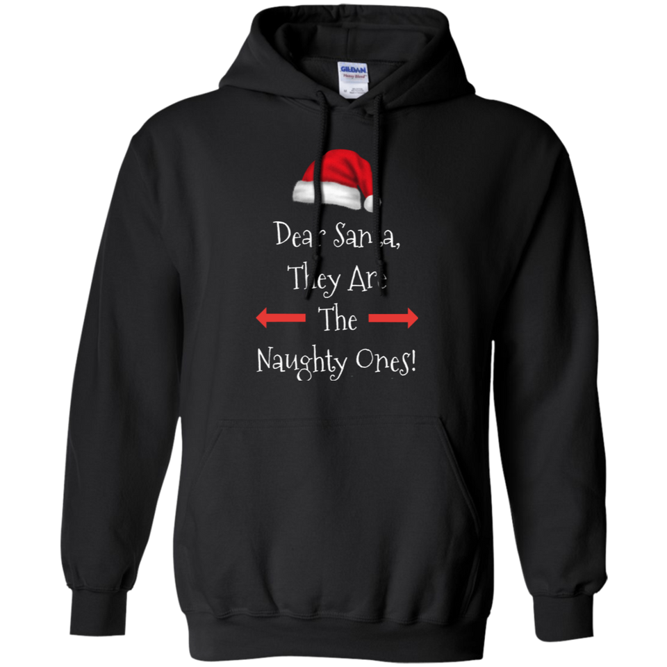 Dear Santa They Are The Naughty Ones Xmas Pullover Christmas Hoodie 8 oz.
