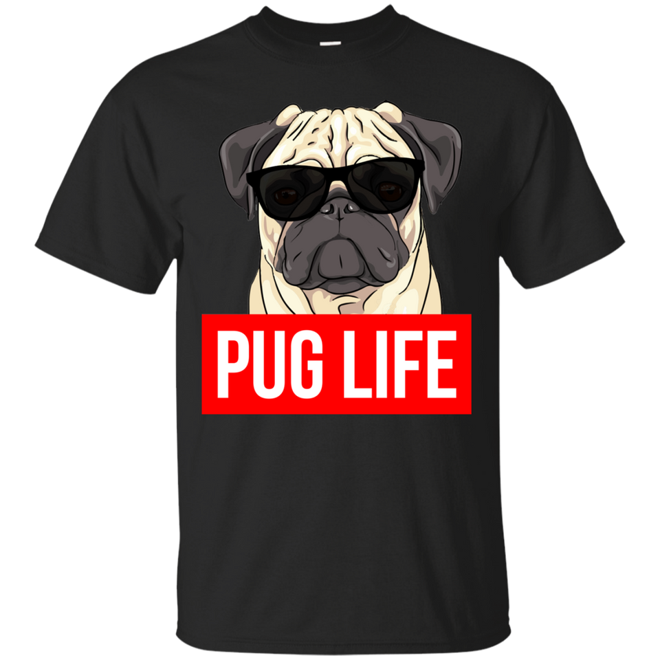 Pug Life - Pug Dog Lovers Shirt