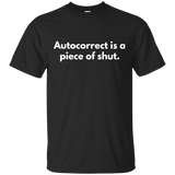 Autocorrect Is A Piece Of Shut Shirt Autocorrect Is A Piece Of Shut Shirt