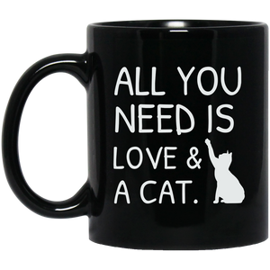 All You Need Is Love & A Cat 11 oz. Mug cat cats kitty kitten cat lover mug mugs