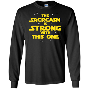 The Sarcasm Is Strong With This One Shirt Sarcasm Sarcastic