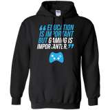 Education Is Important But Gaming Is Importanter - Video Gamer Pullover Hoodie 8 oz. Education Is Important But Gaming Is Importanter - Video Gamer