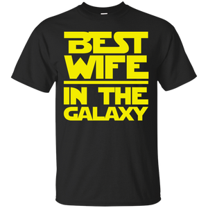 Best Wife In The Galaxy T-Shirt Best Wife In The Galaxy T-Shirt