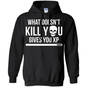What Doesn't Kill You Gives You XP - RPG Video Gaming Pullover Hoodie 8 oz. What Doesn't Kill You Gives You XP - RPG Video Gaming Pullover Hoodie